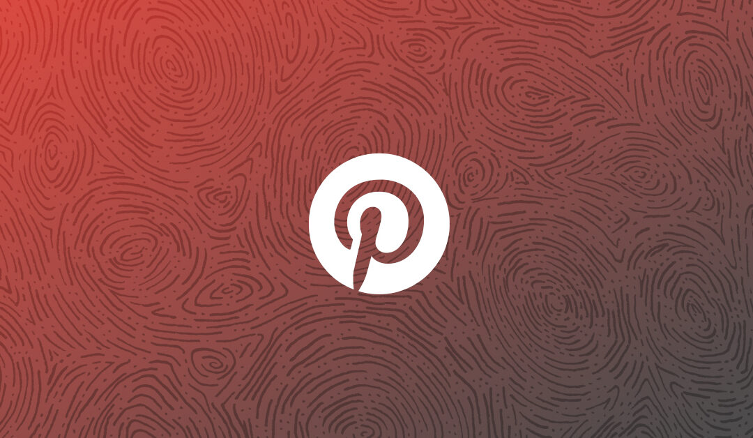 Top 5 Tips for Using Pinterest as a Brand